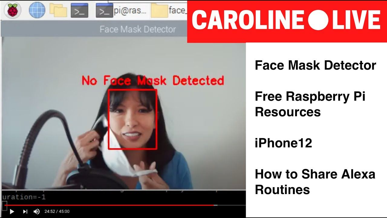 Face Mask Detection on Raspberry Pi | iPhone12 | Sharing Alexa Routines | CarolineLIVE Ep 30