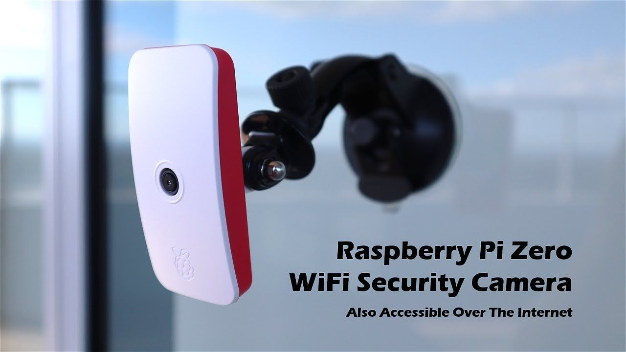 How To Make A Raspberry Pi Zero WiFi Security Camera, Also Accessible Over The Internet