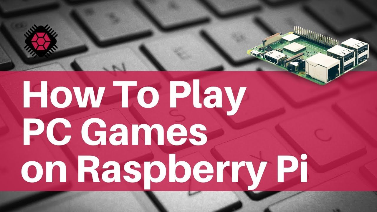 How To Play PC Games on Raspberry Pi?