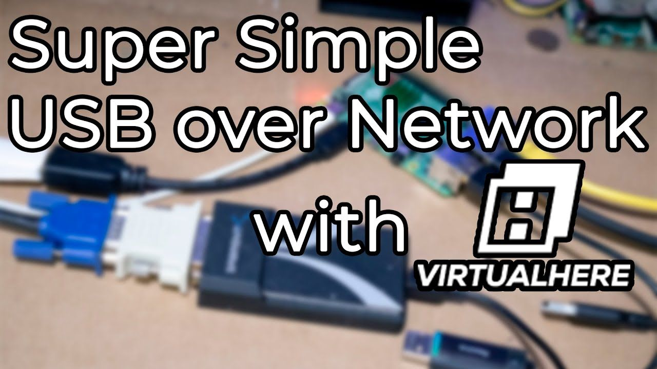 How To Share USB Devices Over Network with VirtualHERE on Raspberry Pi