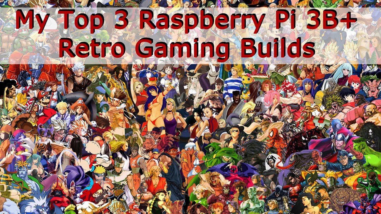 My Top 3 Raspberry Pi 3B+ Retro Gaming Images – Pinnacle of Gaming