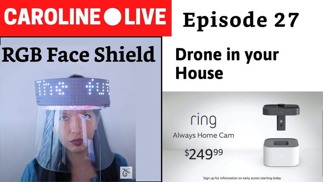 RGB Face Shield on Raspberry Pi | Amazon Alexa New Products with Alexa Drone | CarolineLIVE Ep 27