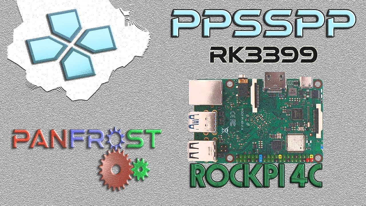 RK3399 (ROCKPI 4C) on PPSSPP with PANFROST MESA driver (WIP)