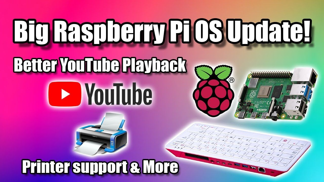 Big Raspberry Pi OS Update! Better YouTube Playback , Printer support, Pulse Audio