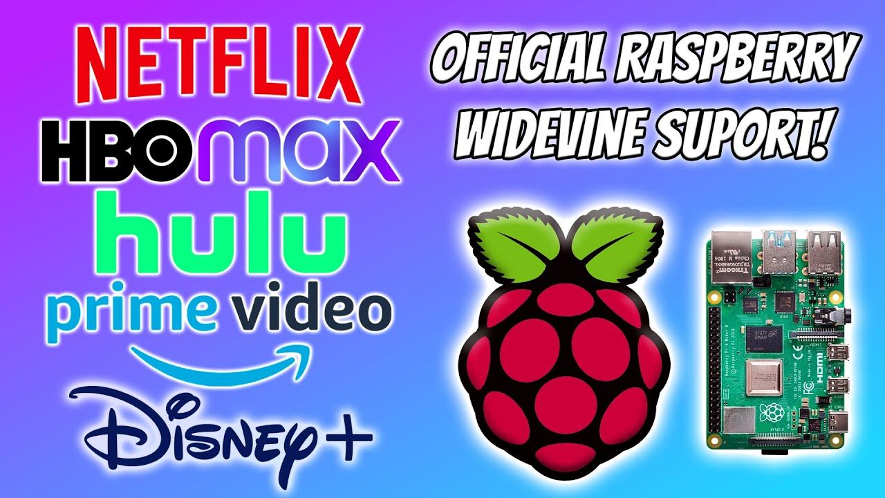 Official Raspberry Pi WideVine Support Is Here! Netflix, HBO MAX, Disney +, HULU etc etc