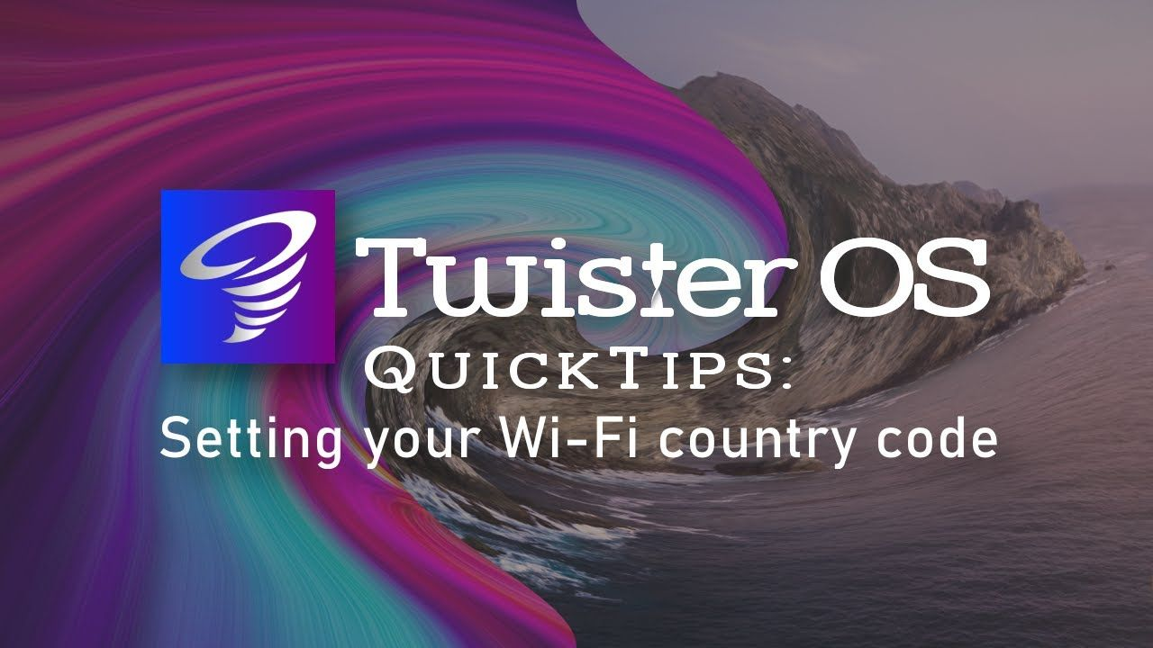 Twister OS QuickTips: Setting your Wi-Fi country code
