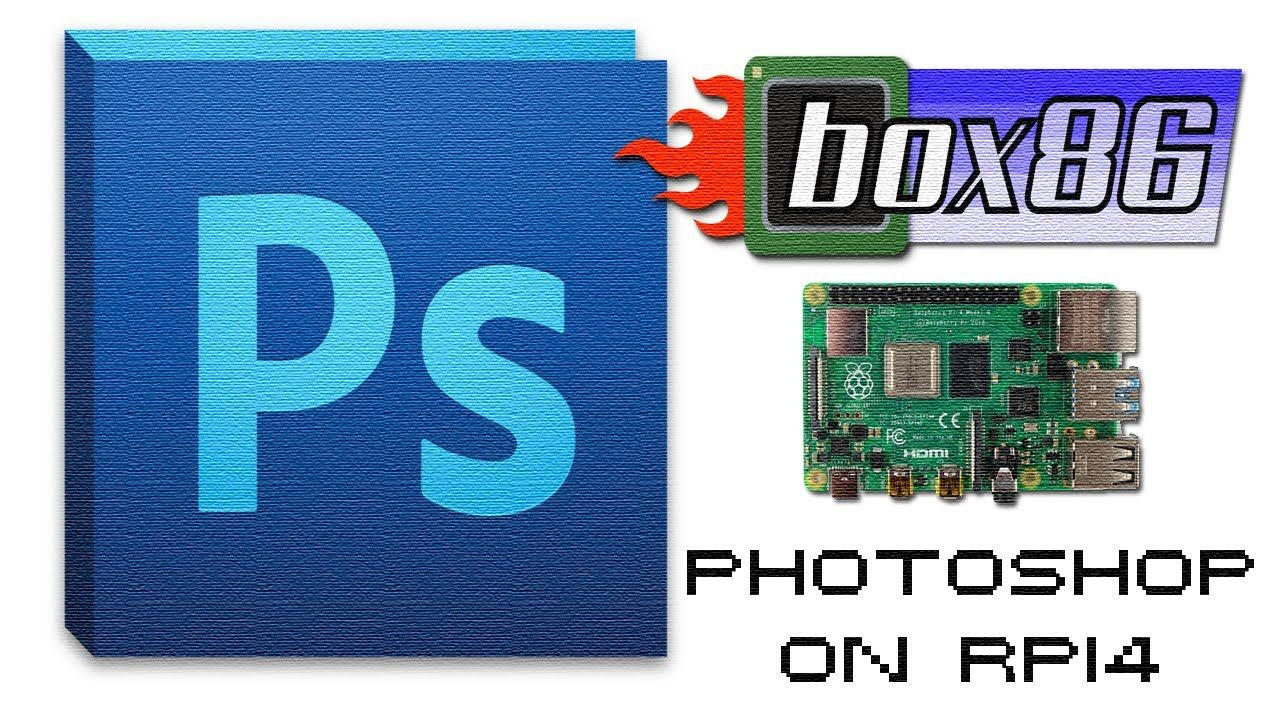 PHOTOSHOP on RPI4 with BOX86
